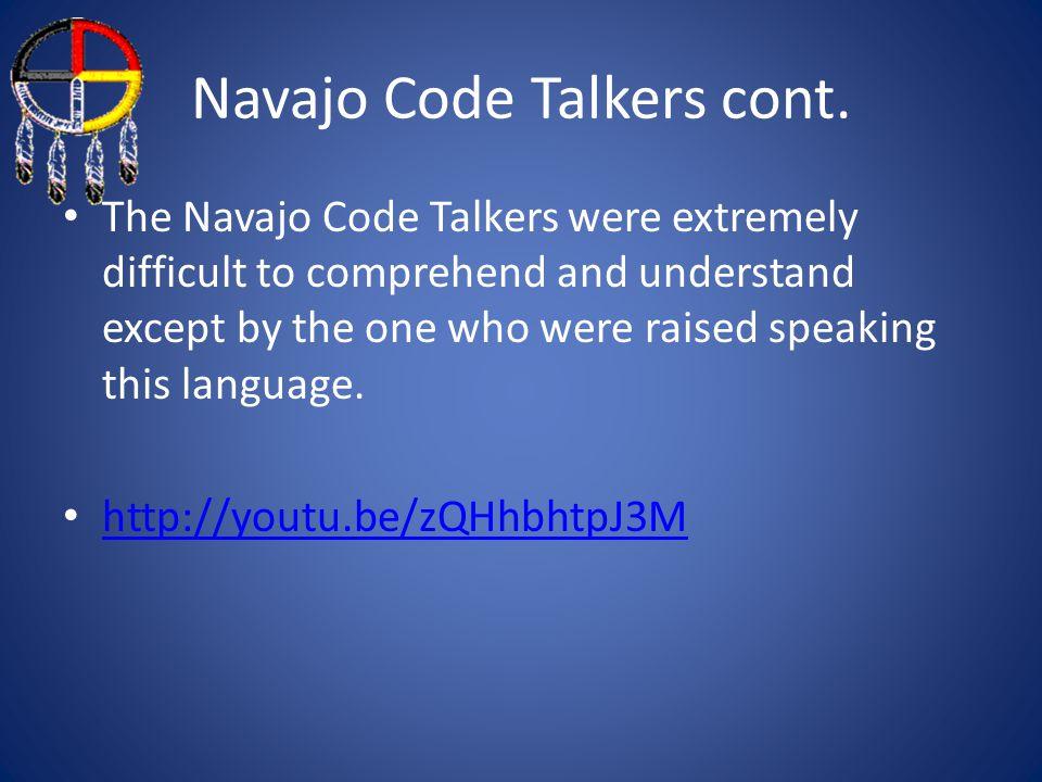 Navajo Code Talkers cont.