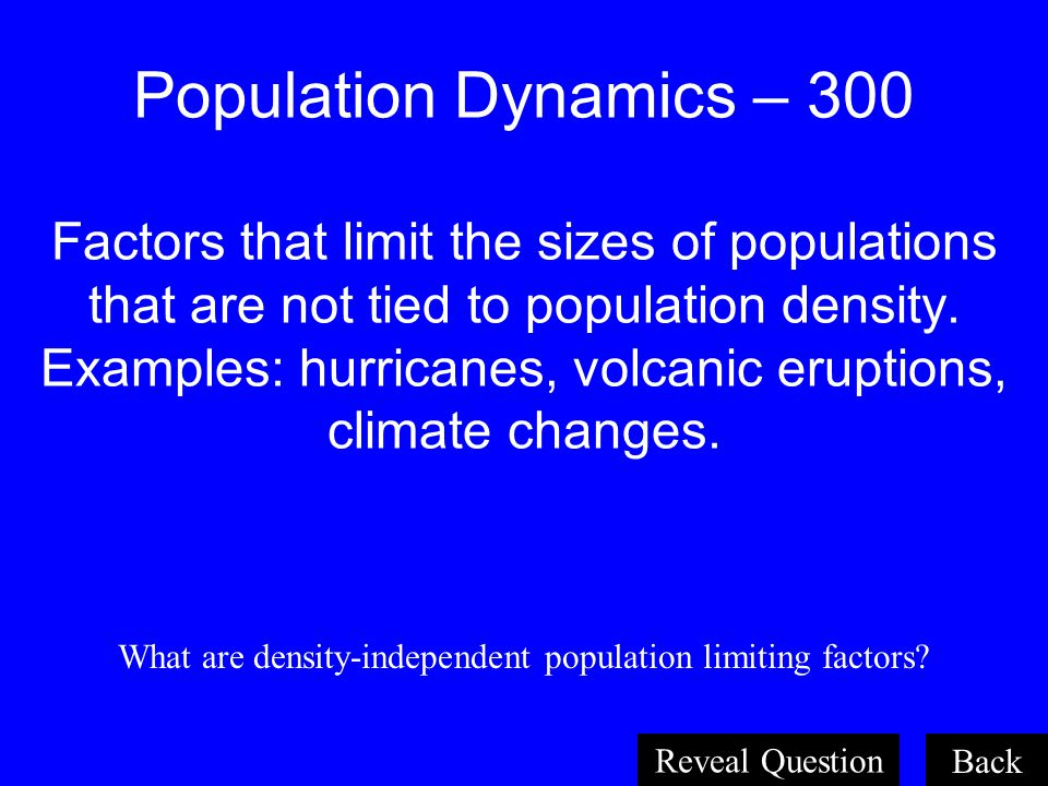 What are density-independent population limiting factors