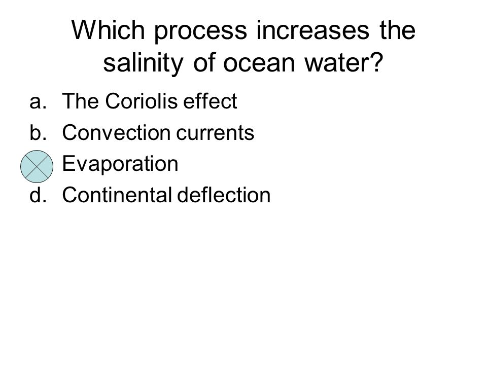 Which process increases the salinity of ocean water