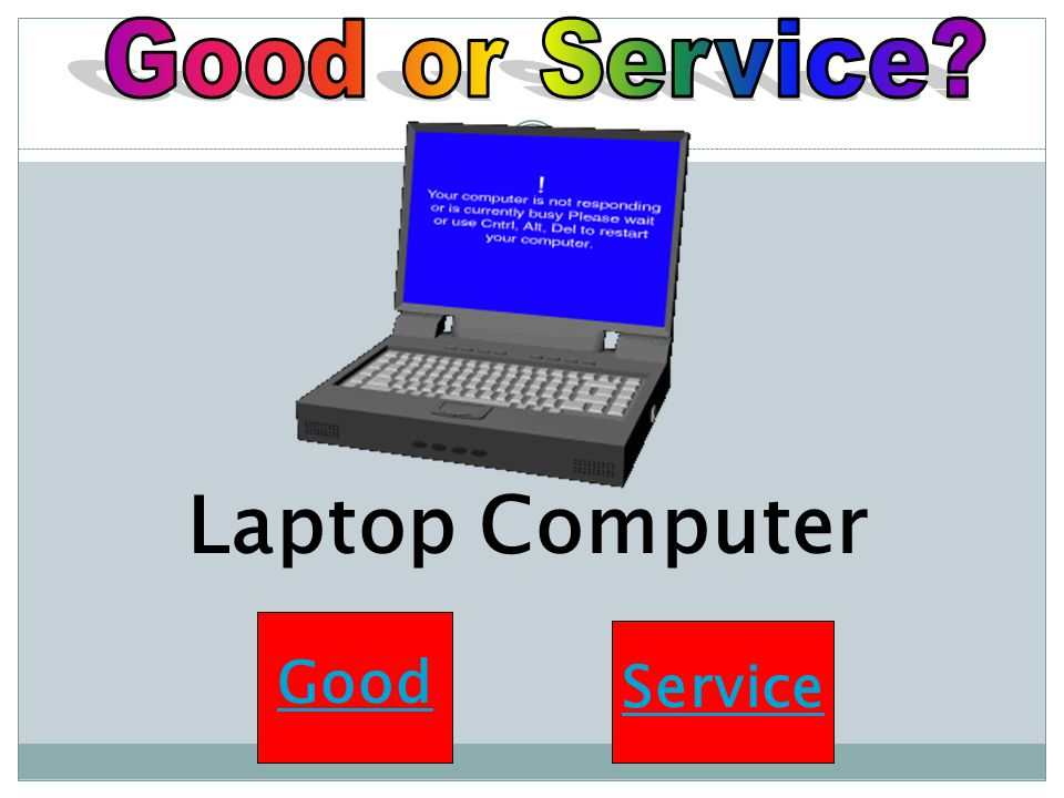 Good or Service Laptop Computer Good Service