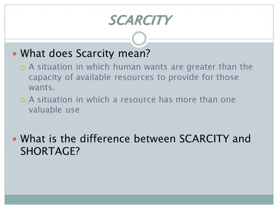 SCARCITY What does Scarcity mean