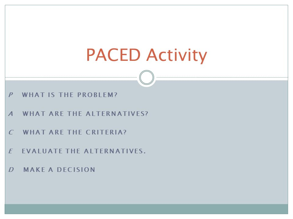 PACED Activity P What is the Problem A What are the Alternatives