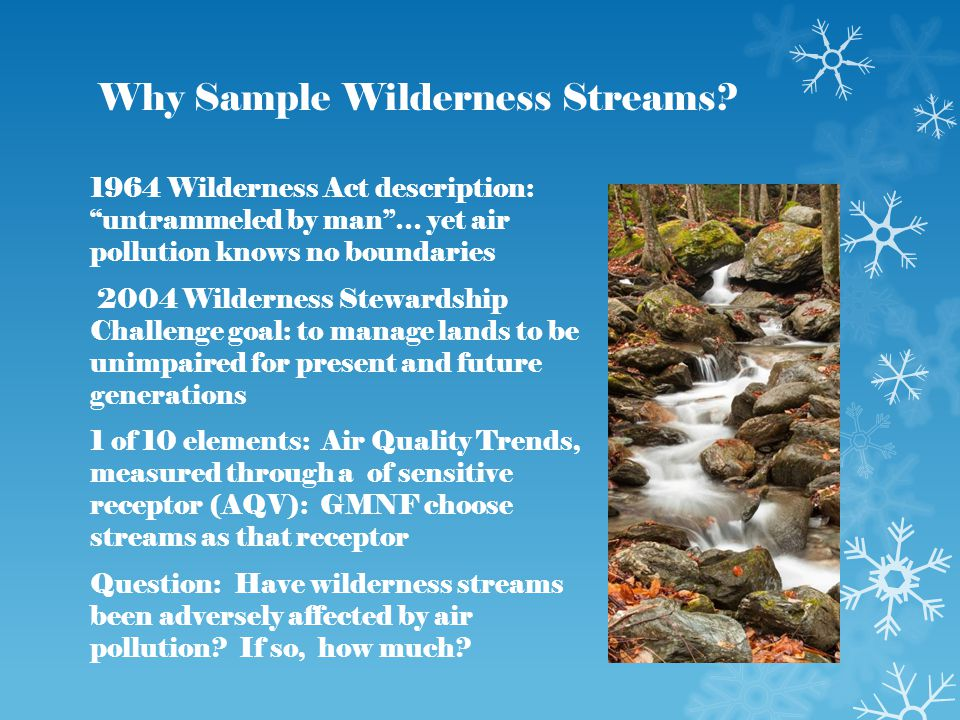 Why Sample Wilderness Streams