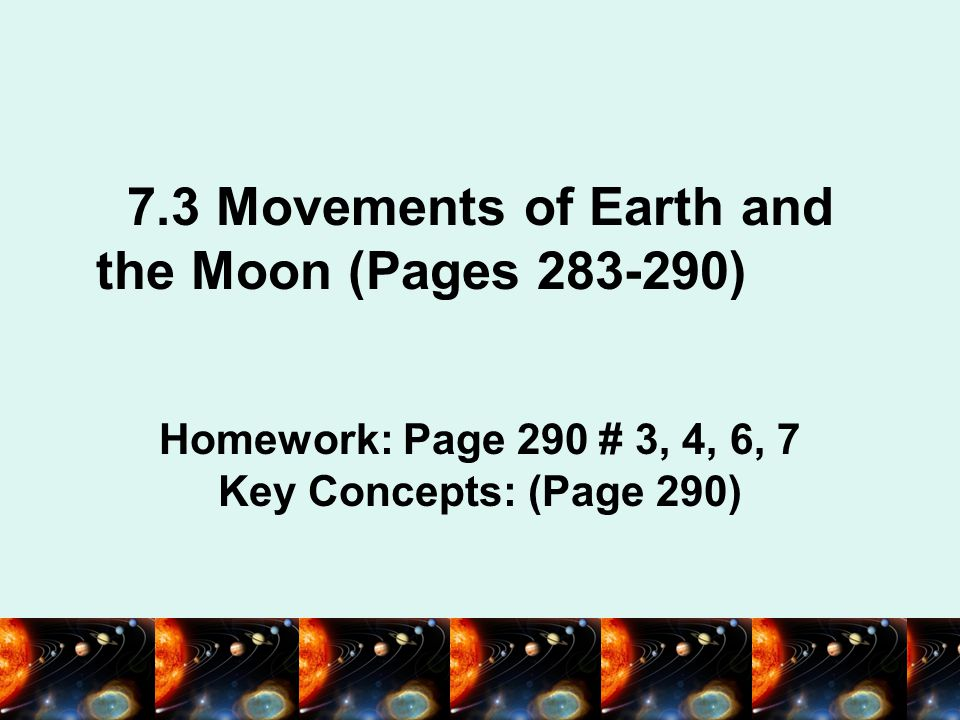 7.3 Movements of Earth and the Moon (Pages 283-290)