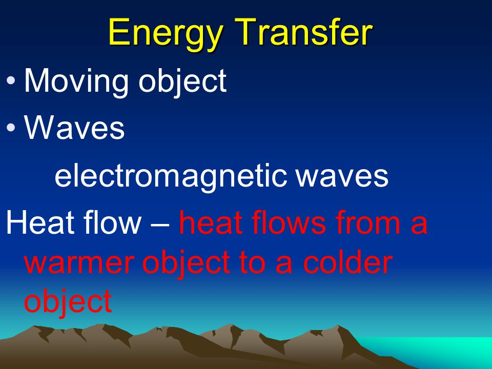 Energy Transfer Moving object Waves electromagnetic waves