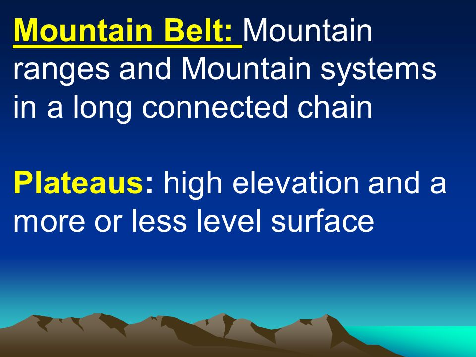 Mountain Belt: Mountain ranges and Mountain systems in a long connected chain