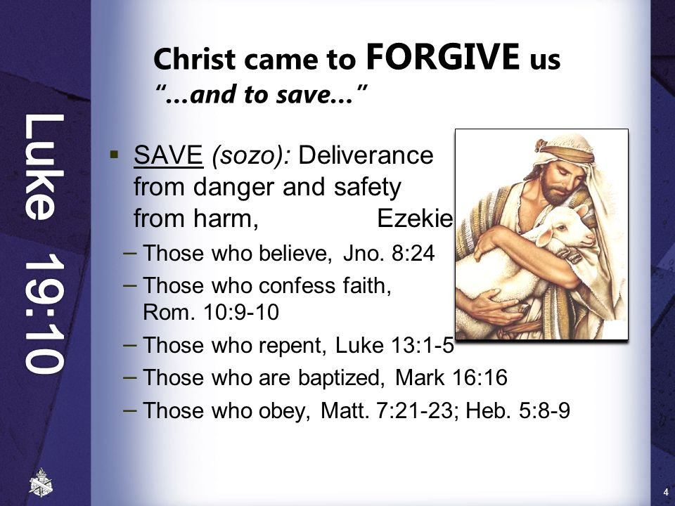 Christ came to FORGIVE us …and to save…
