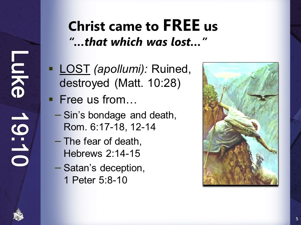 Christ came to FREE us …that which was lost…