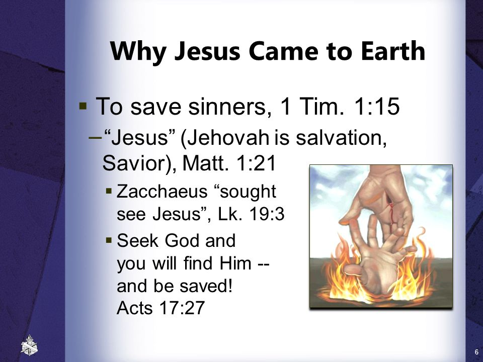 Why Jesus Came to Earth To save sinners, 1 Tim. 1:15