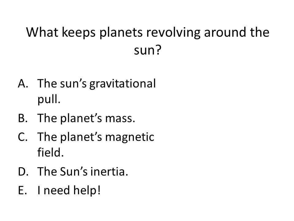 What keeps planets revolving around the sun