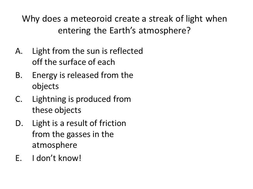 Why does a meteoroid create a streak of light when entering the Earth's atmosphere