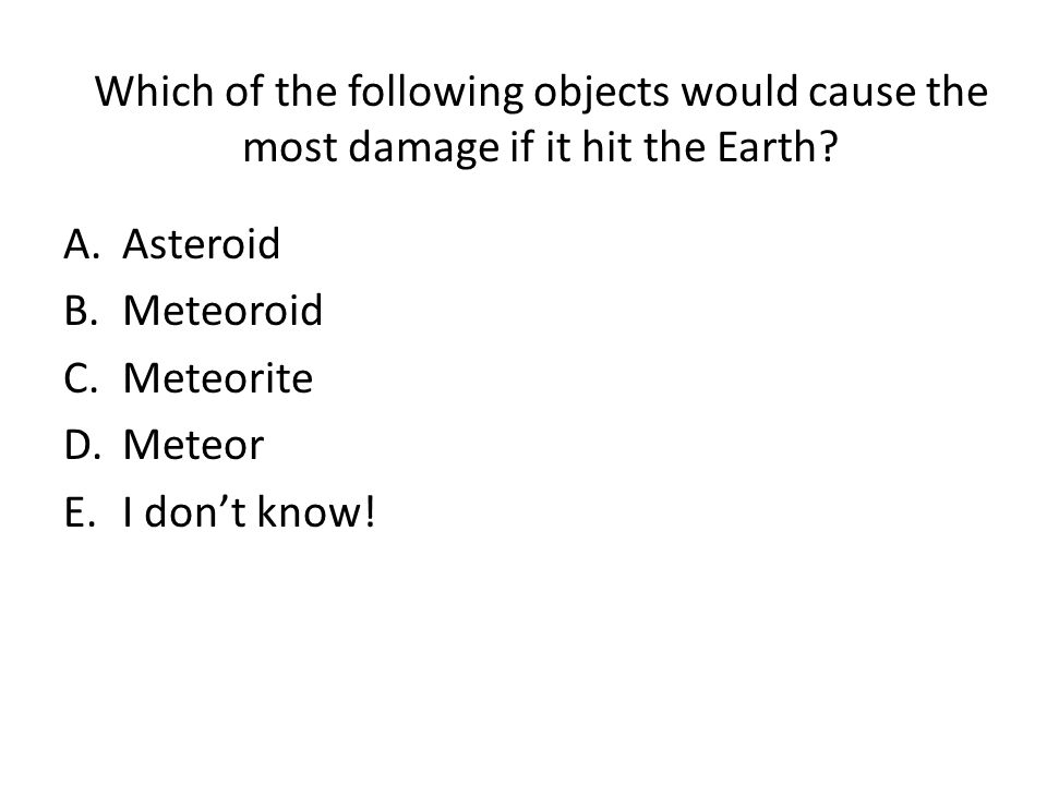 Which of the following objects would cause the most damage if it hit the Earth