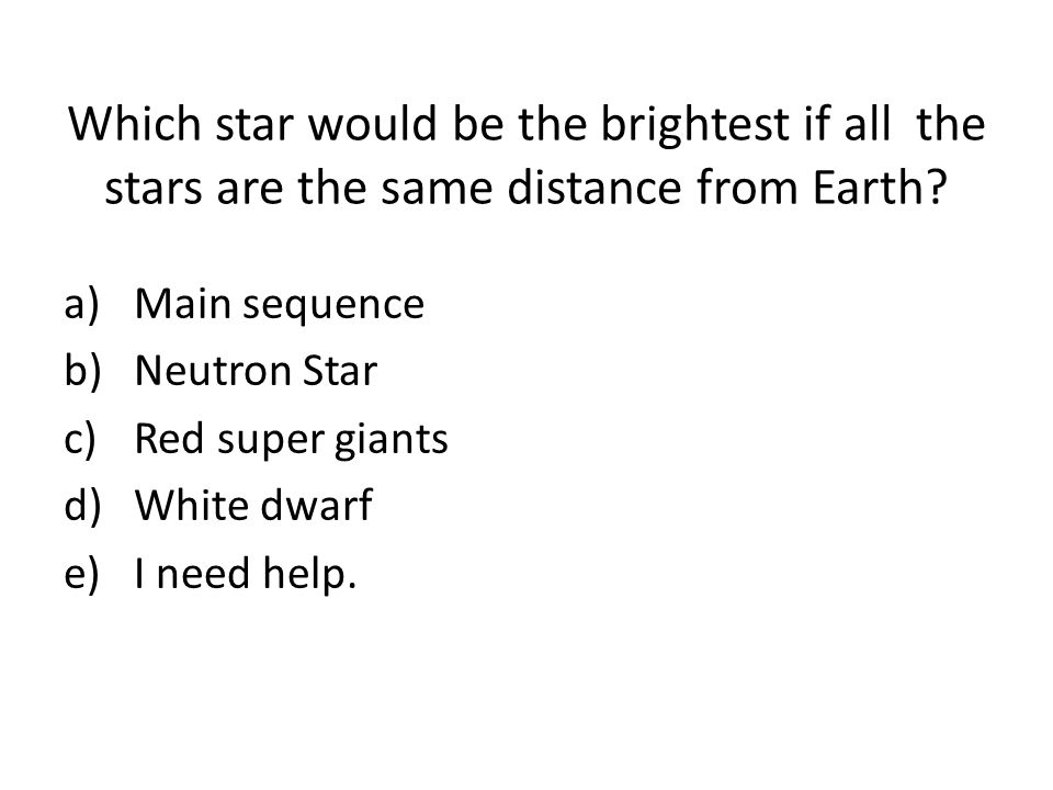 Which star would be the brightest if all the stars are the same distance from Earth
