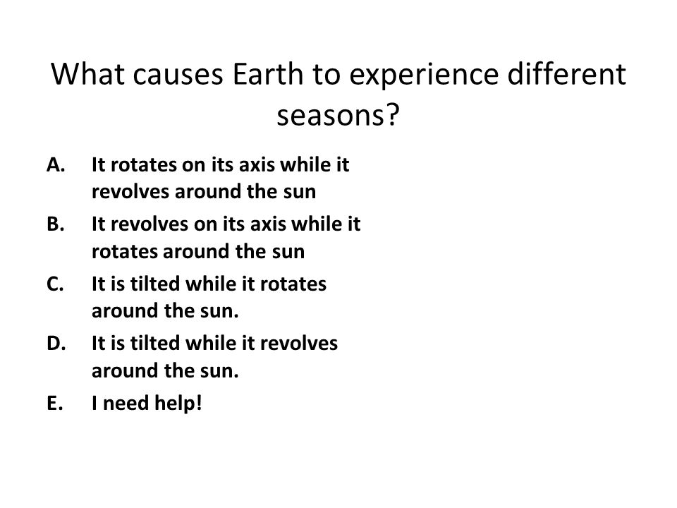 What causes Earth to experience different seasons