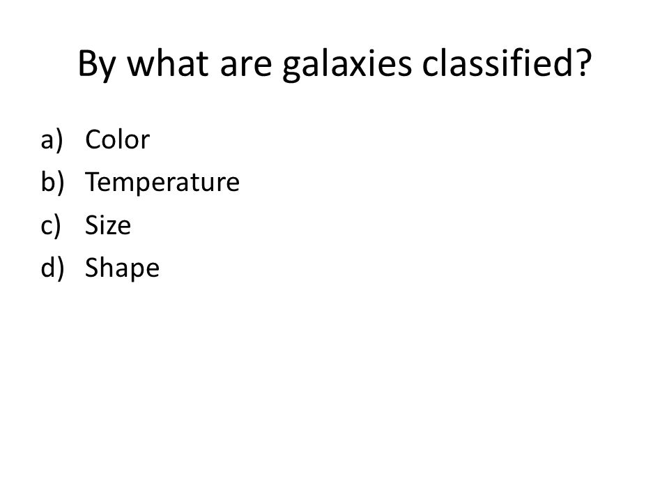 By what are galaxies classified