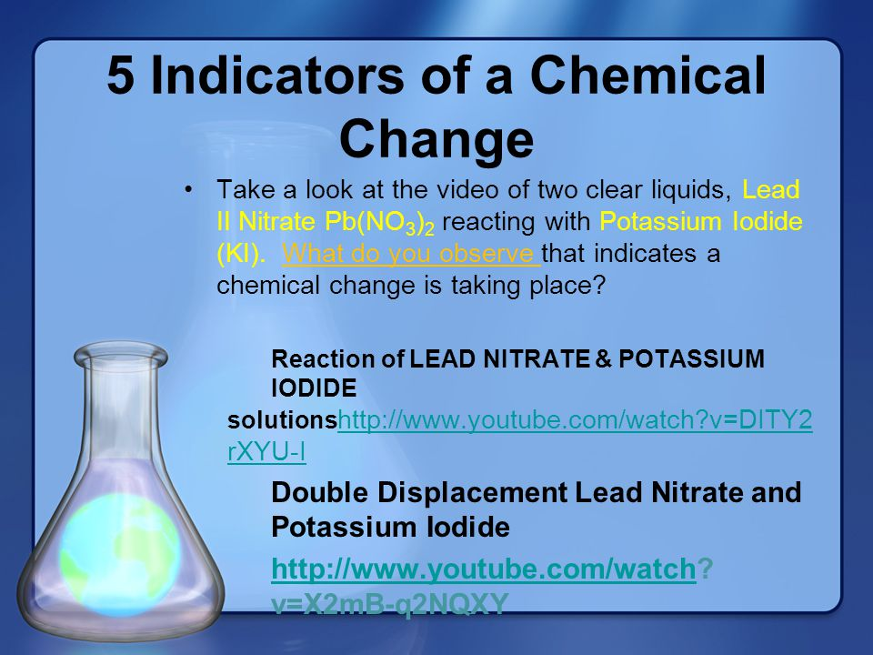 5 Indicators of a Chemical Change