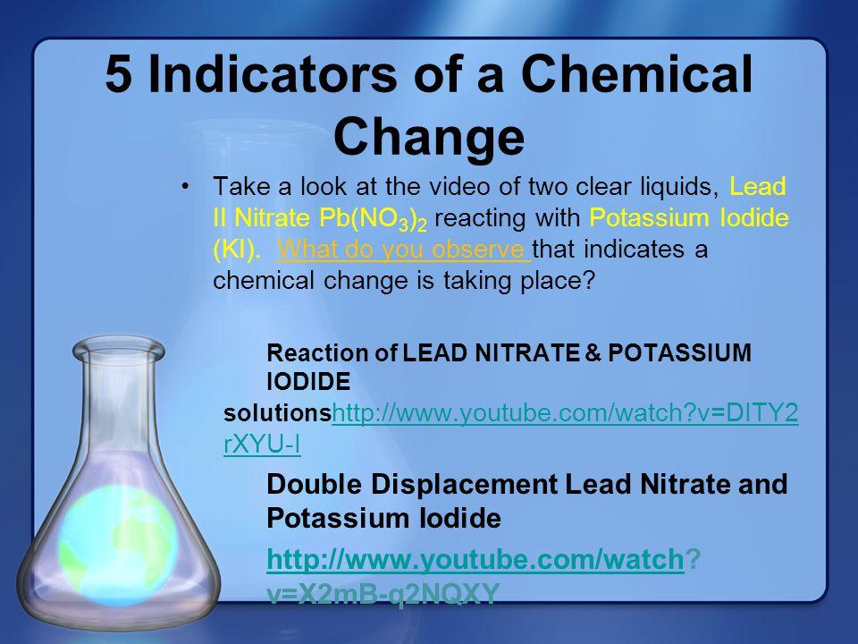 5 Indicators of a Chemical Change