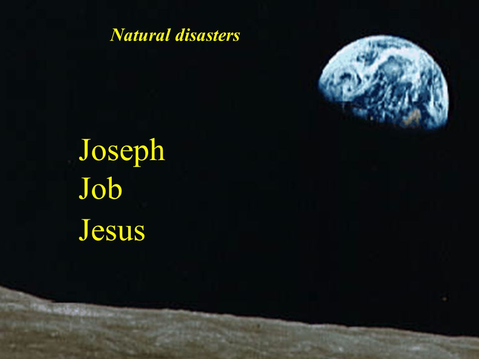 Natural disasters Joseph Job Jesus Apollo 8 image 1968