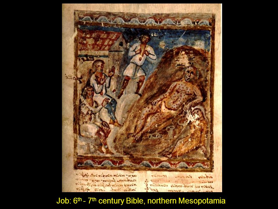 Job: 6th - 7th century Bible, northern Mesopotamia