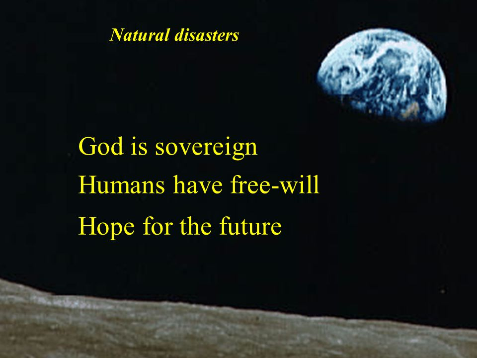 God is sovereign Humans have free-will Hope for the future