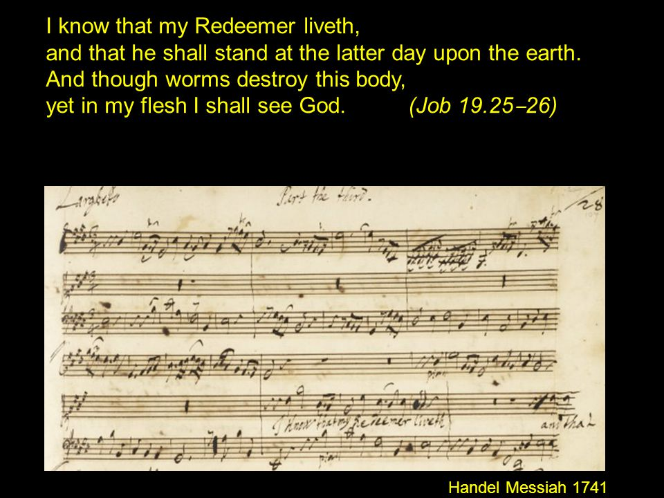 I know that my Redeemer liveth,