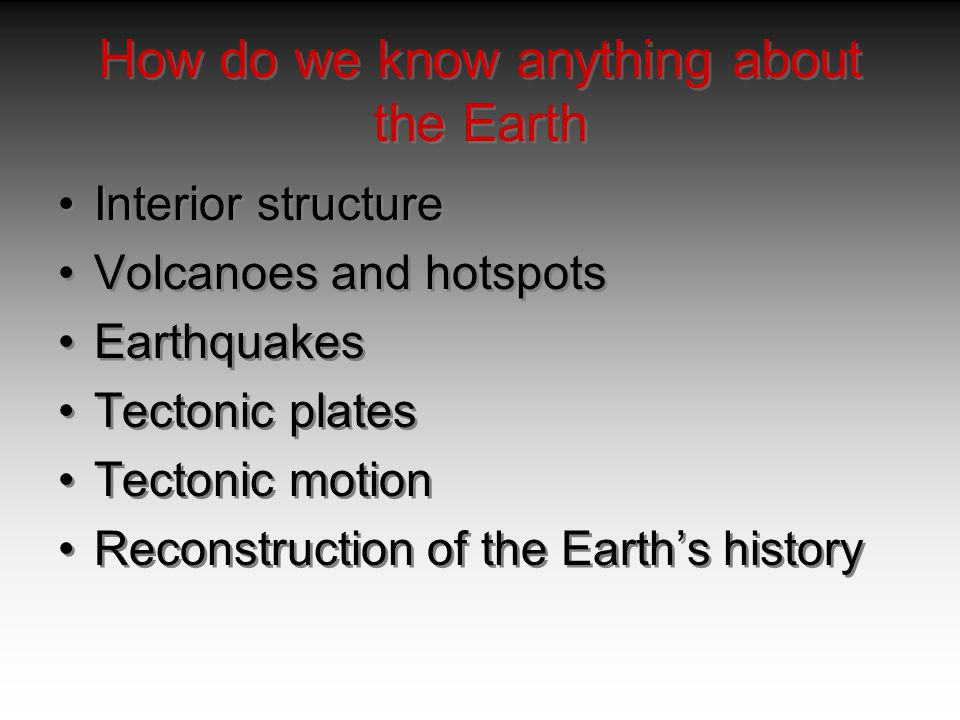 How do we know anything about the Earth