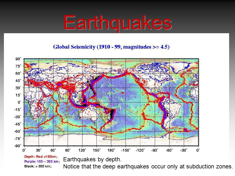 Earthquakes Earthquakes by depth.