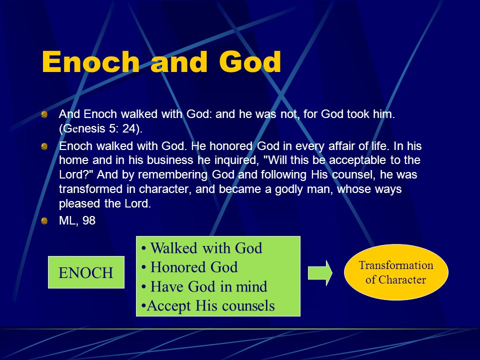 Enoch and God Walked with God Honored God Have God in mind ENOCH