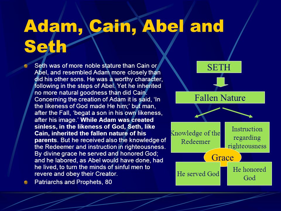 Adam, Cain, Abel and Seth SETH Fallen Nature Grace Instruction