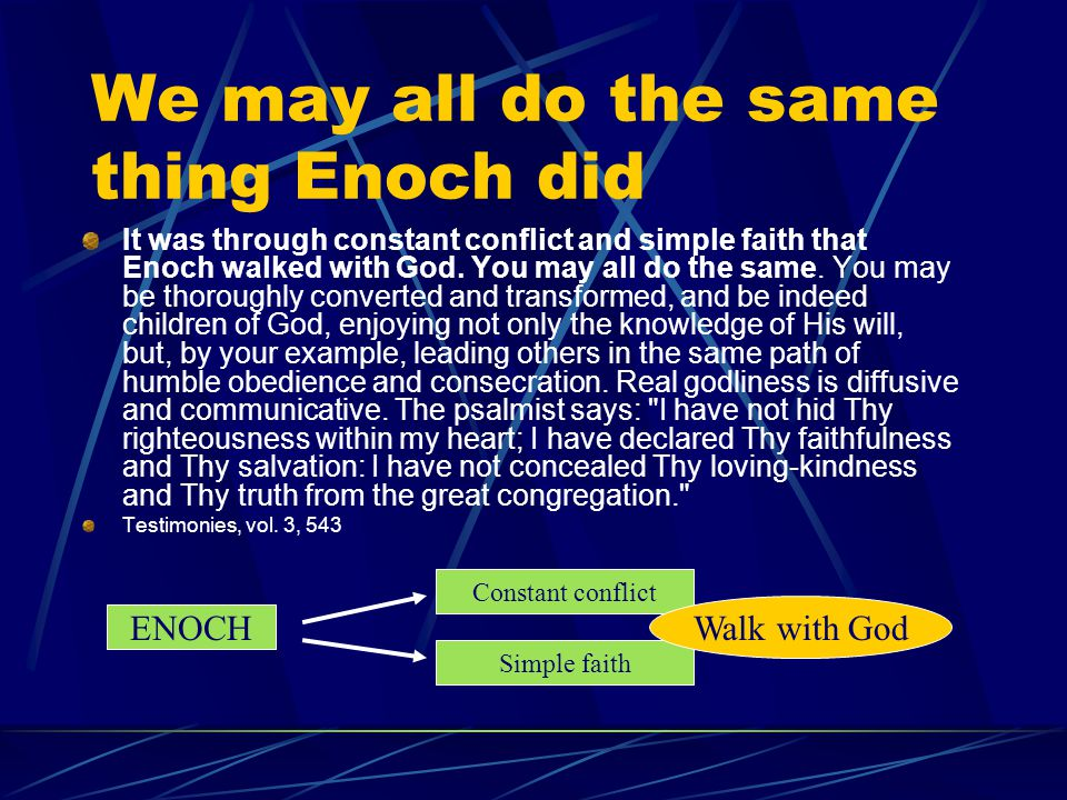 We may all do the same thing Enoch did