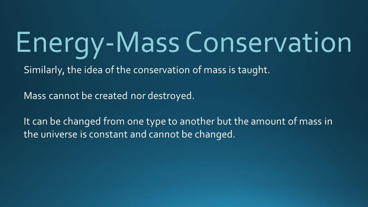 Energy-Mass Conservation