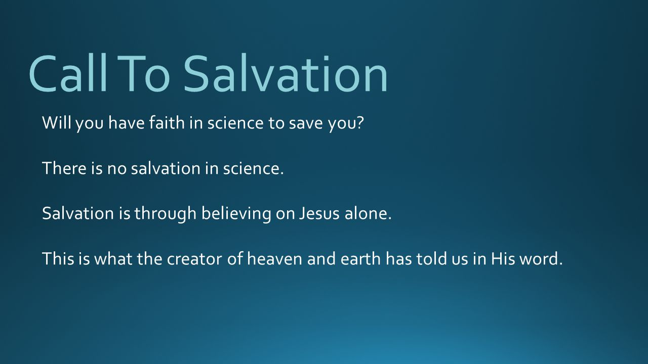 Call To Salvation Will you have faith in science to save you