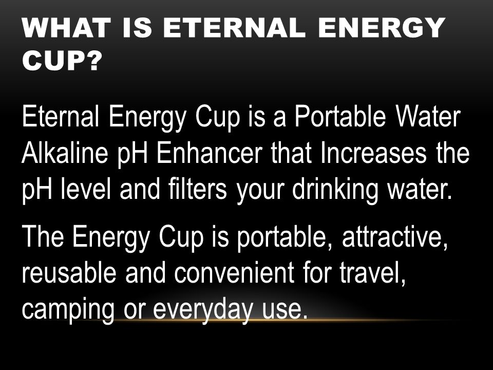 What is eternal energy cup