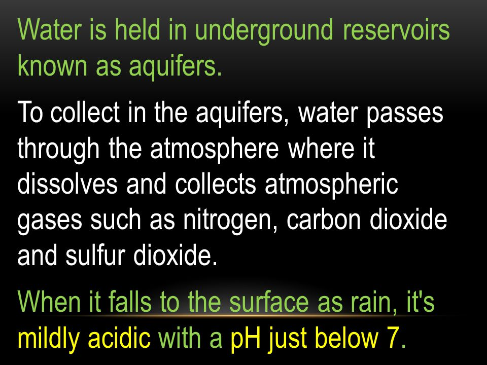 Water is held in underground reservoirs known as aquifers