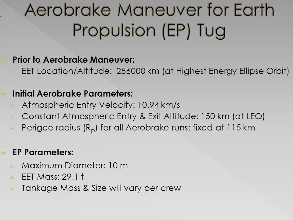 Aerobrake Maneuver for Earth Propulsion (EP) Tug