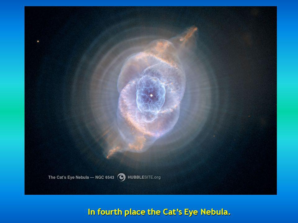 In fourth place the Cat's Eye Nebula.