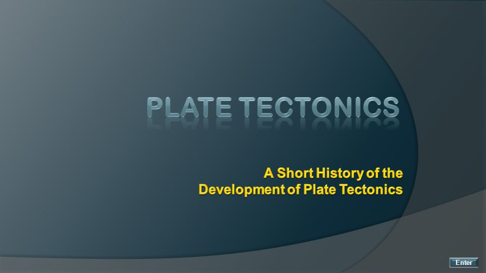 A Short History of the Development of Plate Tectonics