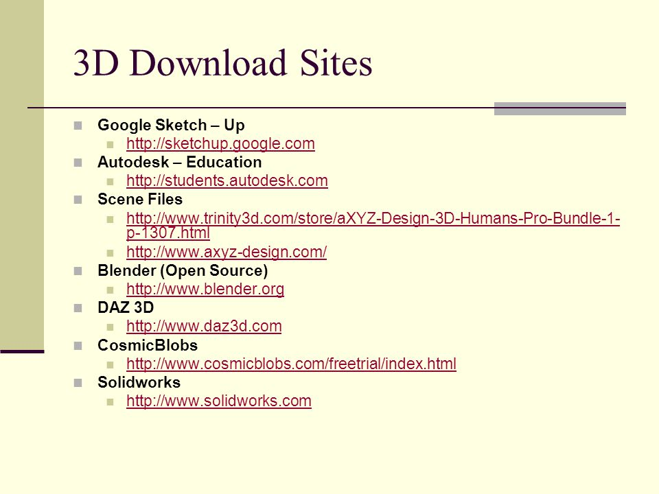 3D Download Sites Google Sketch – Up http://sketchup.google.com