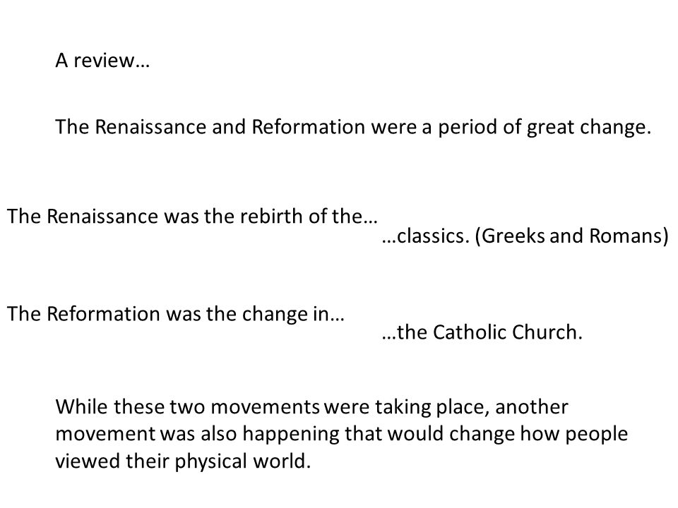 A review… The Renaissance and Reformation were a period of great change. The Renaissance was the rebirth of the…