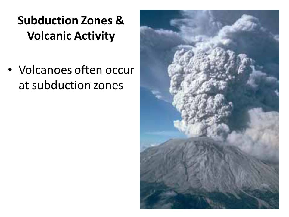 Subduction Zones & Volcanic Activity
