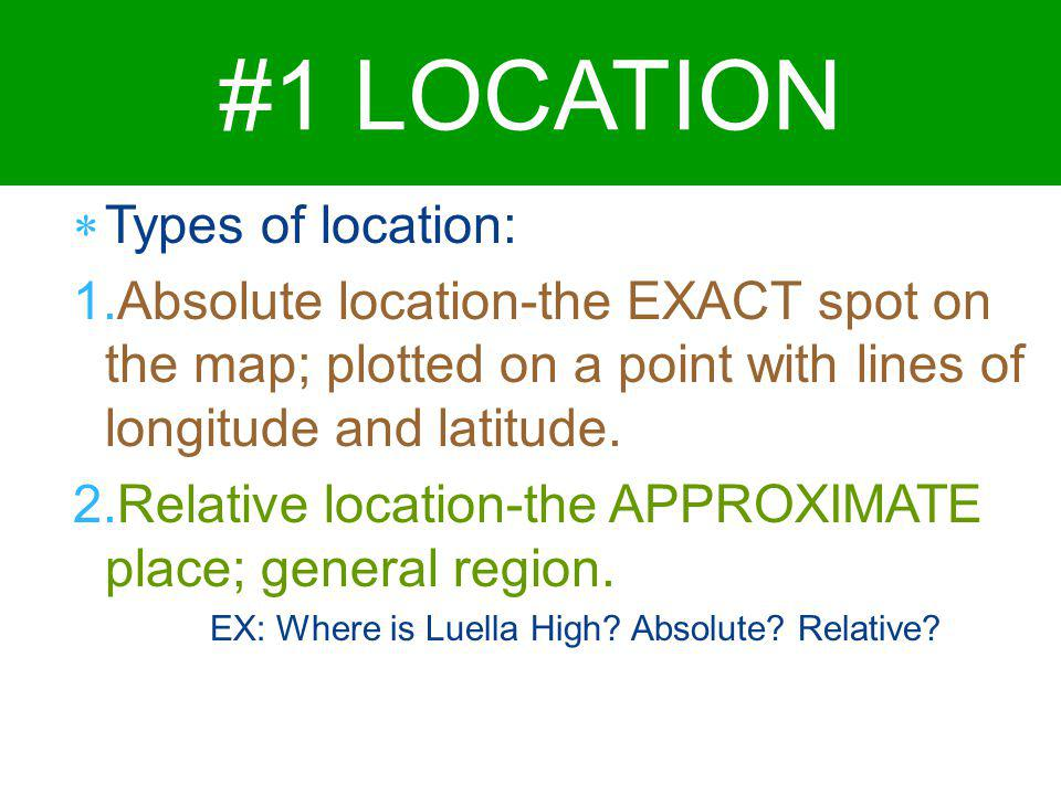 #1 LOCATION Types of location: