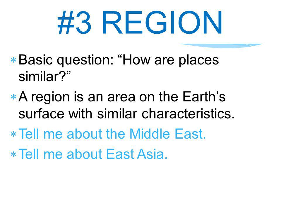 #3 REGION Basic question: How are places similar