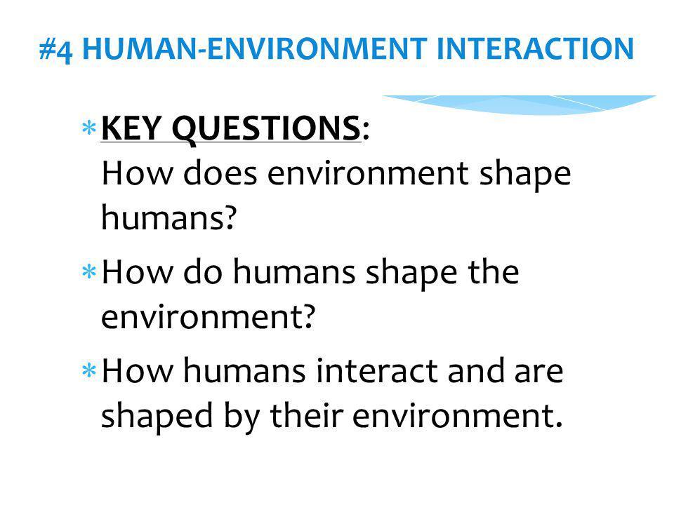 #4 HUMAN-ENVIRONMENT INTERACTION