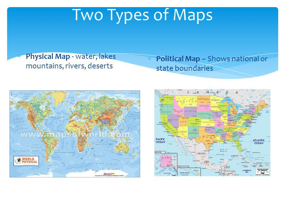Geography is the study of the ppt video online download two types of maps physical map water lakes mountains rivers deserts gumiabroncs Images