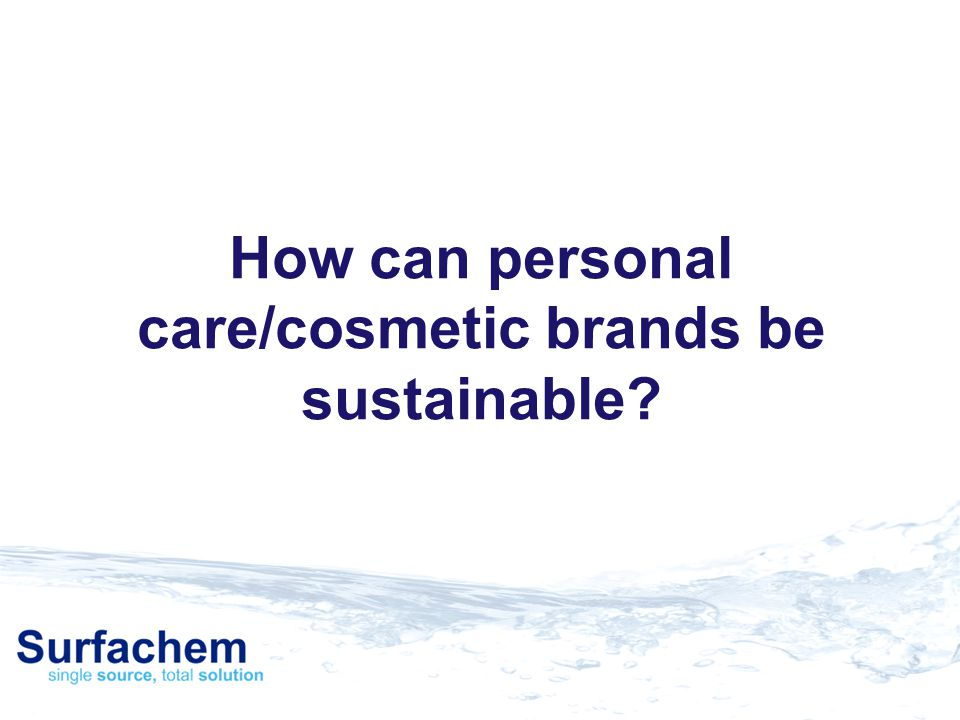 How can personal care/cosmetic brands be sustainable