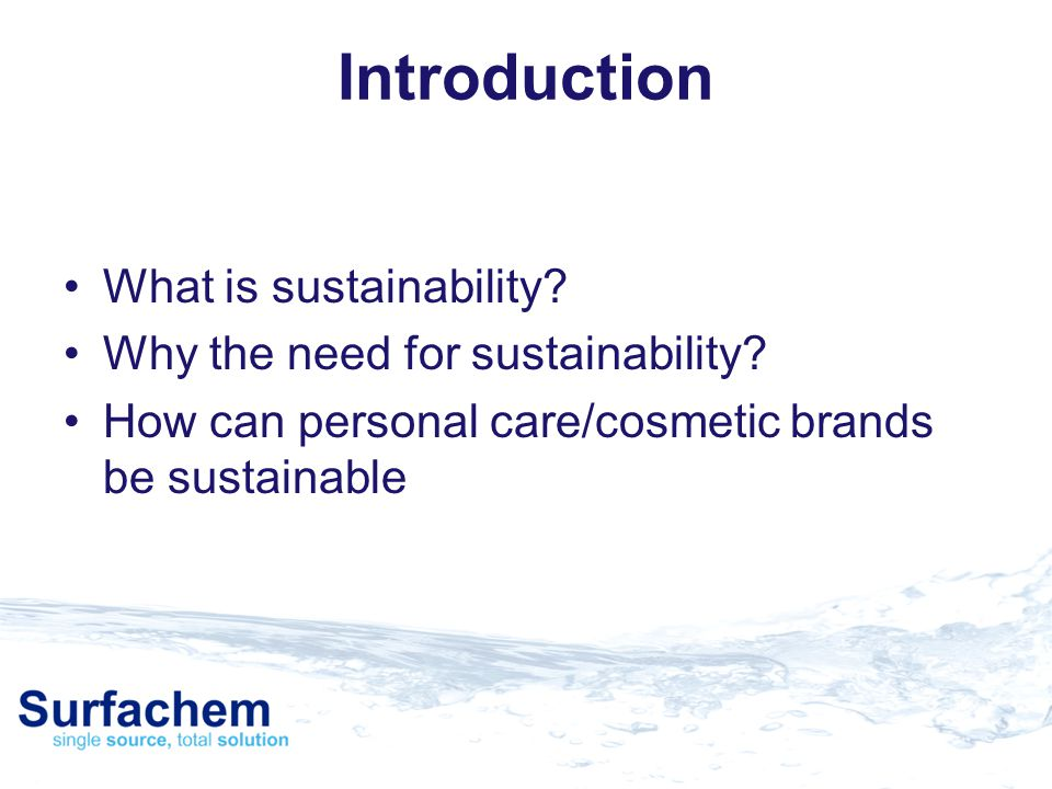 Introduction What is sustainability Why the need for sustainability