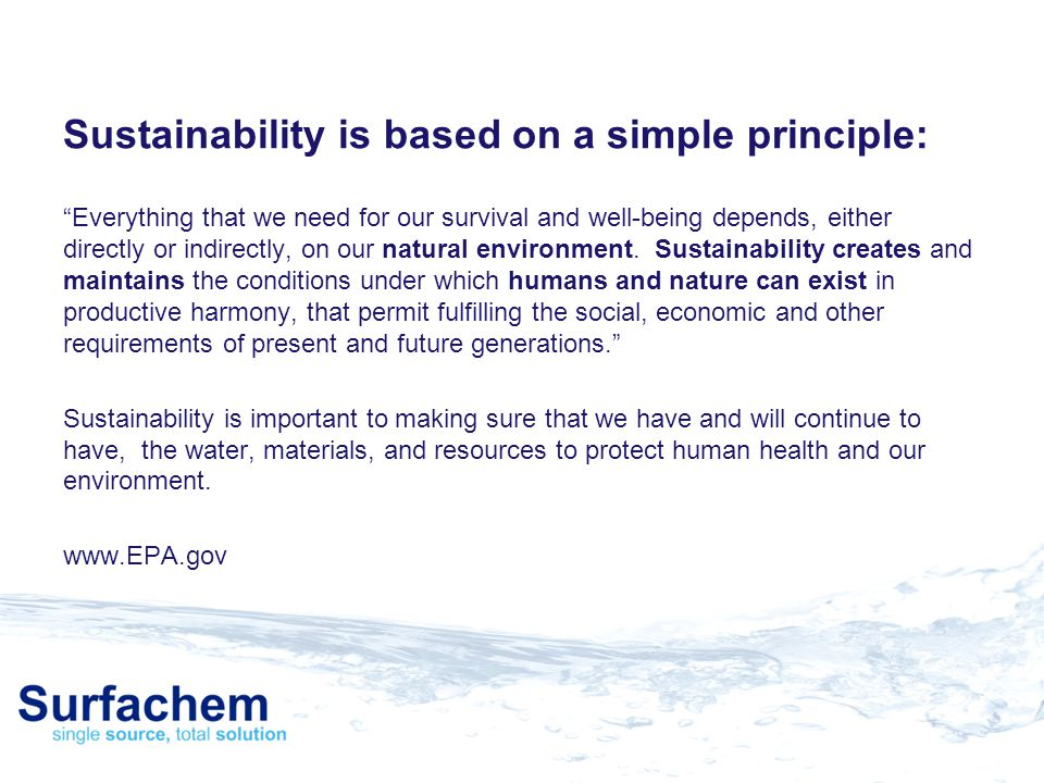 Sustainability is based on a simple principle:
