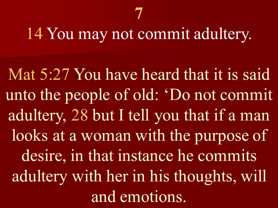 7 14 You may not commit adultery