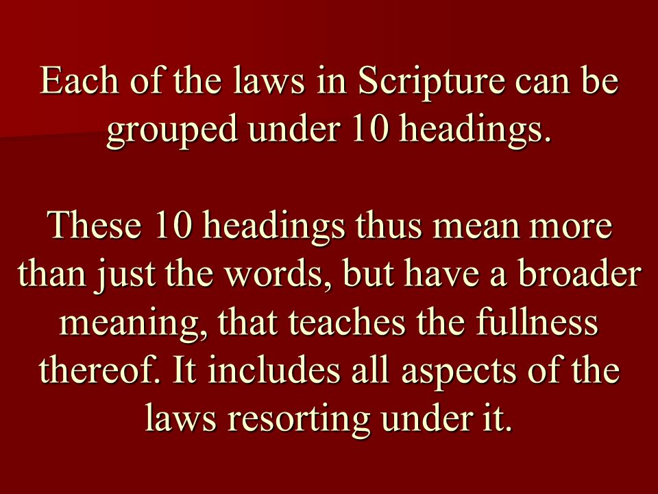 Each of the laws in Scripture can be grouped under 10 headings