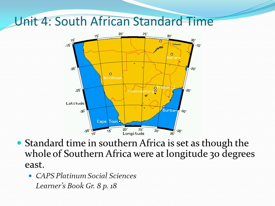 Unit 4: South African Standard Time